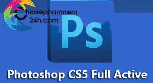 Photoshop CS5 Full Active – Link Tải Tốc Độ Cao Từ Google Drive