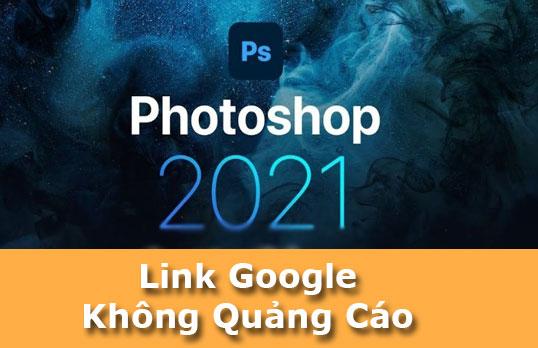 Link tải phần mềm Photoshop CC 2021 Từ Google Drive